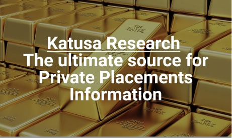 Katusa research Private Placement Gold